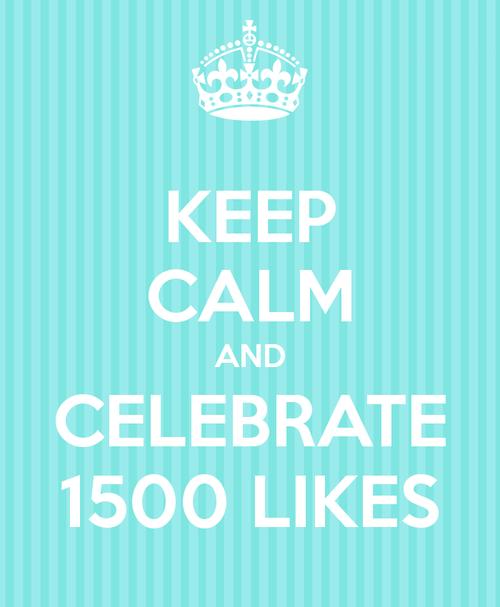 Keep-calm-and-celebrate-1500-likes-1
